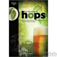 For The Love of Hops: The Practical Guide to Aroma, Bitterness and the Culture of Hops (Brewing Elements) book